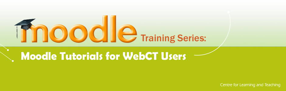 Moodle Tutorials for WebCT Users